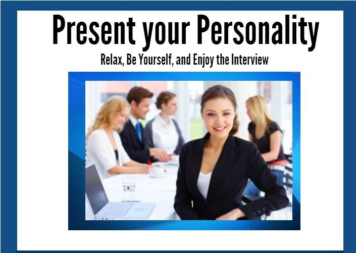 Present Your Personality Capital Recruitment Interview Coaching Relax, Be yourself, and enjoy the interview